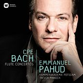 Play & Download Bach, C.P.E.: Flute Concertos by Emmanuel Pahud | Napster