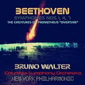Beethoven : Symphonies Nos. 1, 4, 7 & The Creatures of Prometheus