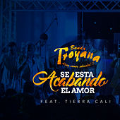 Play & Download Se Esta Acabando el Amor by Banda Troyana | Napster
