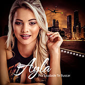 Play & Download Pra Saudade Te Buscar by Ayla | Napster