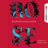 Play & Download Dornenmädchen (Ungekürzt) by Karen Rose | Napster