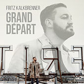 Play & Download Grand Départ (Bonus Versions) by Fritz Kalkbrenner | Napster