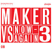 Maker Vs Now-Again 3 by Maker