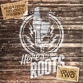Play & Download Mudstomp Records Presents Here's to the Roots Vol. 2 by Various Artists | Napster