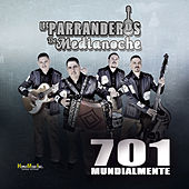 Play & Download 701 Mundialmente by Los Parranderos De Medianoche | Napster