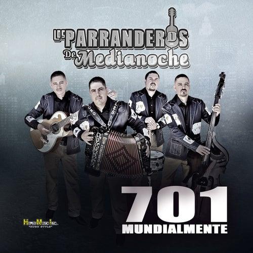 Play & Download 701 Mundialmente by Los Parranderos De Medianoche | Napster