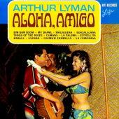 Play & Download Aloha, Amigo by Arthur Lyman | Napster