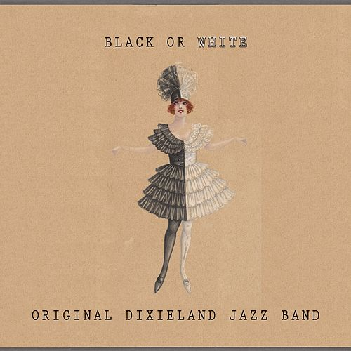 Play & Download Black Or White by Original Dixieland Jazz Band | Napster