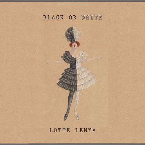 Black Or White von Lotte Lenya