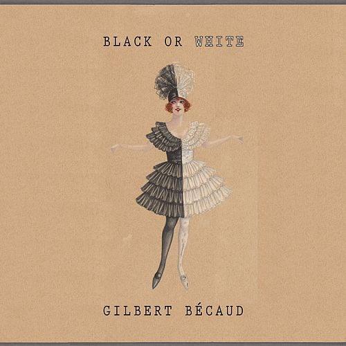 Black Or White de Gilbert Becaud