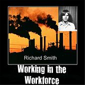 Working in the Workforce by Richard Smith