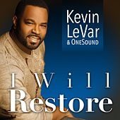 Play & Download I Will Restore by Kevin LeVar | Napster
