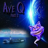 Play & Download AyeQ, Pt. 2 by IQ | Napster