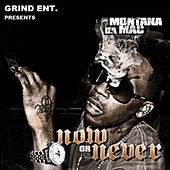 Now Or Never by Montana da Mac