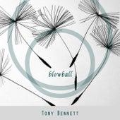 Blowball by Tony Bennett