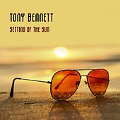 Setting Of The Sun by Tony Bennett