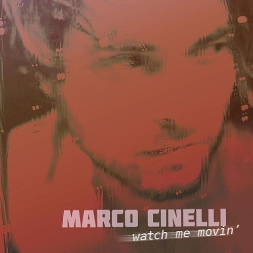 Watch Me Movin' by Marco Cinelli