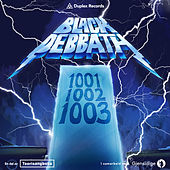Play & Download 1001-1002-1003 by Black Debbath | Napster