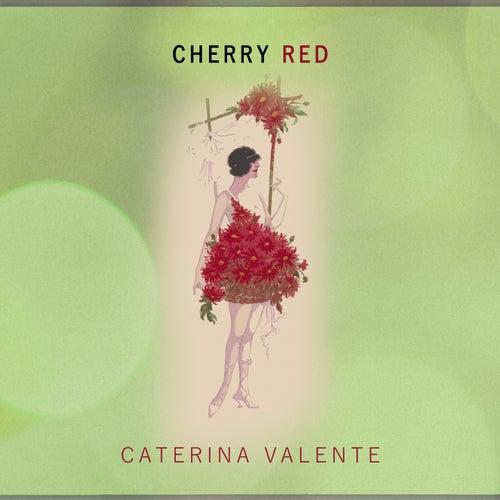 Cherry Red von Caterina Valente
