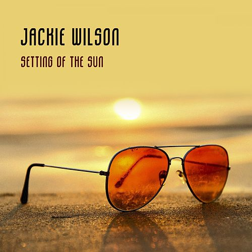 Setting Of The Sun von Jackie Wilson