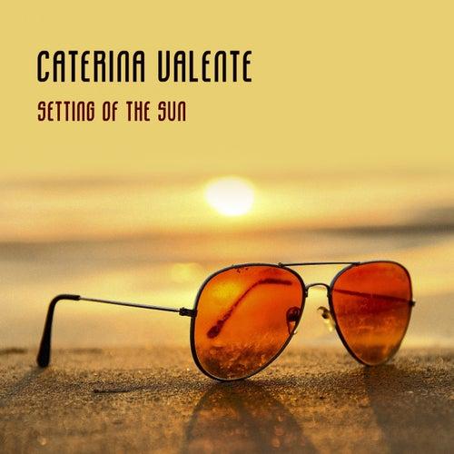 Setting Of The Sun von Caterina Valente