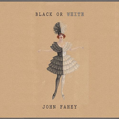 Black Or White von John Fahey