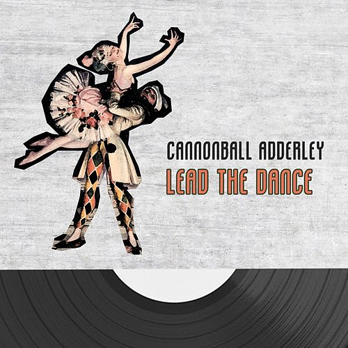Lead The Dance von Cannonball Adderley