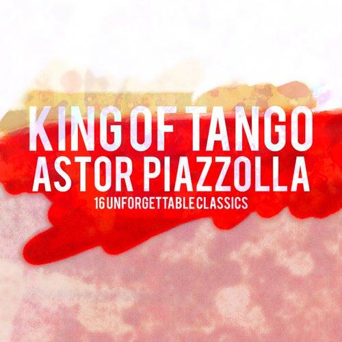 King Of Tango: Astor Piazzolla (16 Unforgettable Classics) de Astor Piazzolla