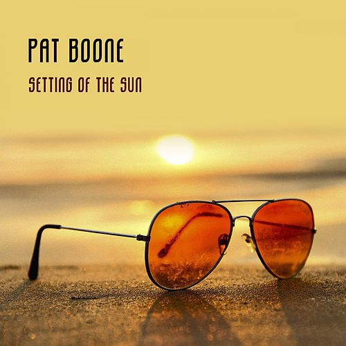 Setting Of The Sun von Pat Boone