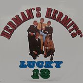 Play & Download Lucky 13 by Herman's Hermits | Napster