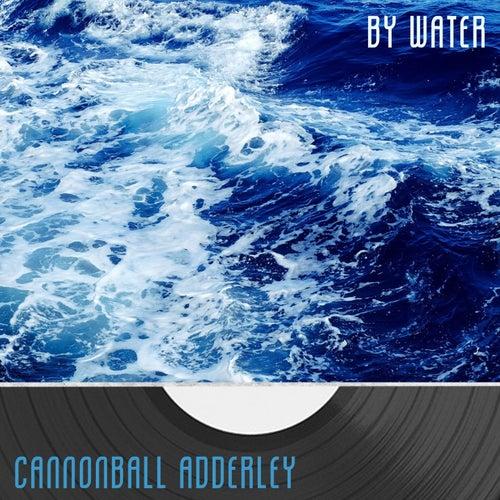 By Water von Cannonball Adderley