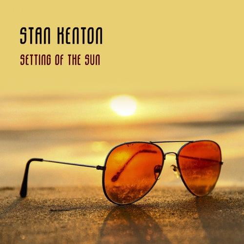 Setting Of The Sun von Stan Kenton