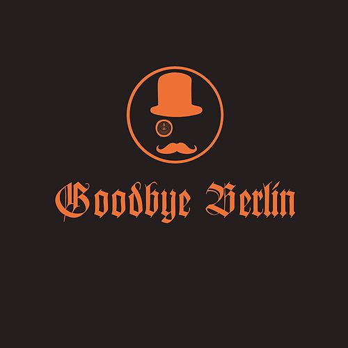 Play & Download Goodbye Berlin by Blake Worrell | Napster