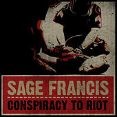 Play & Download Conspiracy To Riot by Sage Francis | Napster
