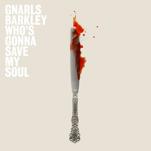 Play & Download Who's Gonna Save My Soul  EP by Gnarls Barkley | Napster