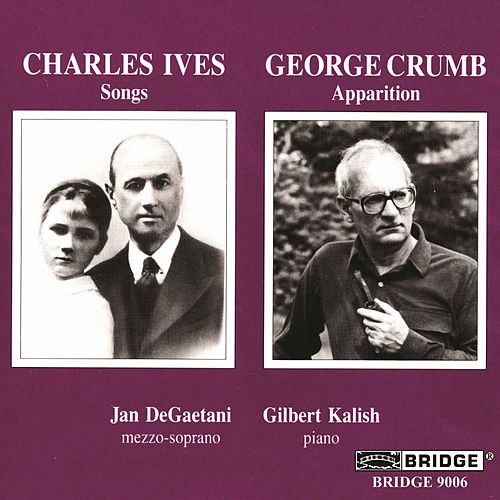 Play & Download IVES: 9 Songs / Crumb: Apparition by Gilbert Kalish | Napster
