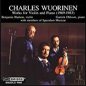 WUORINEN: Works for Violin and Piano, 1969-1983 by Various Artists