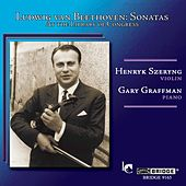 BEETHOVEN: Violin Sonatas Nos. 1, 3 and 9 (Szeryng) by Gary Graffman