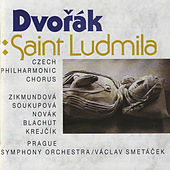 Play & Download Dvořák: Saint Ludmila. Oratorio for Soloists, Chorus and Orchestra, Op.71 by Various Artists | Napster