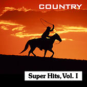 Play & Download Country Super Hits, Vol. I by Various Artists | Napster