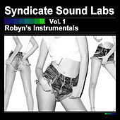Play & Download Robyn's Instrumentals, Vol. 1 (Instrumentals) by Syndicate Sound Labs | Napster