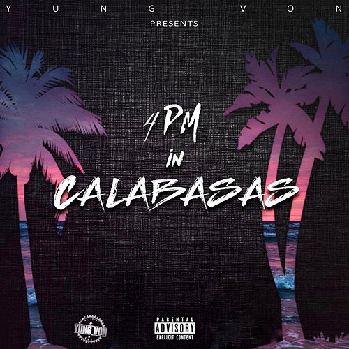 Play & Download 4PM in Calabasas by Yung Von | Napster
