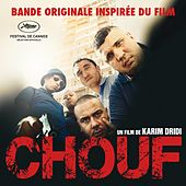 Play & Download Chouf (Musique inspirée du film) by Various Artists | Napster