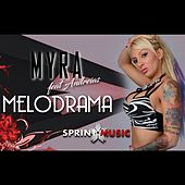 Play & Download Melodrama by Myra | Napster