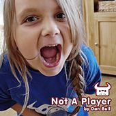 Play & Download Not a Player by Dan Bull | Napster