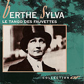 Play & Download Le tango des fauvettes (Collection or) by Berthe Sylva | Napster