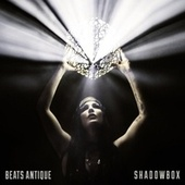 Shadowbox by Beats Antique