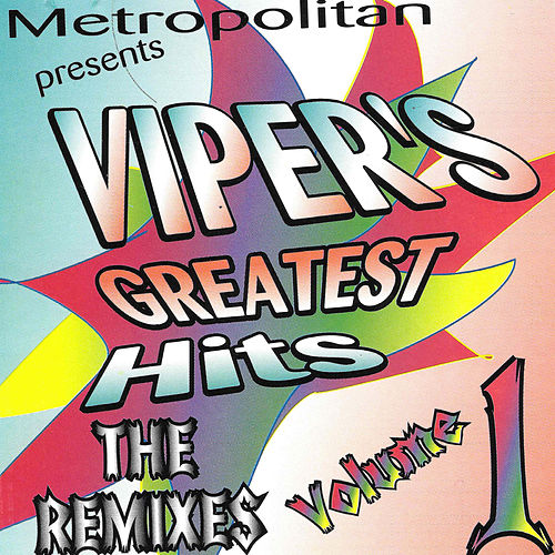 Play & Download Viper's Greatest Hits: The Remixes, Vol. 1 by Various Artists | Napster