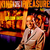 Play & Download Golden Days by King Pleasure | Napster