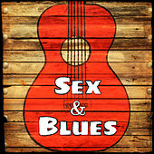 Play & Download Sex & Blues by Various Artists | Napster